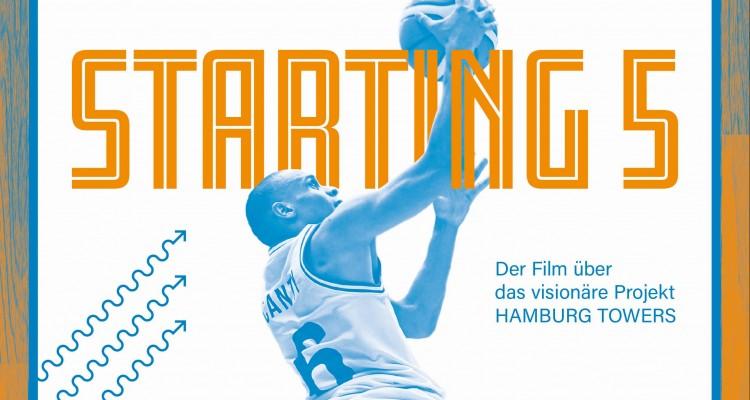 Starting Five: Der Film über das visionäre Projekt Hamburg Towers